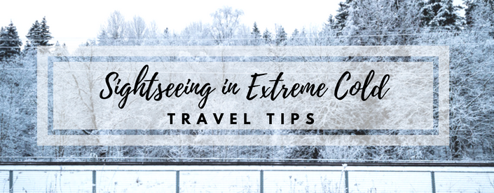 Tips for Traveling in Extreme Cold