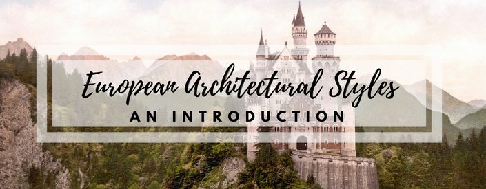European Architectural Styles: An Introduction
