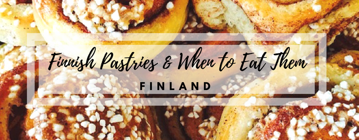 Finnish Pastries & When to Eat Them