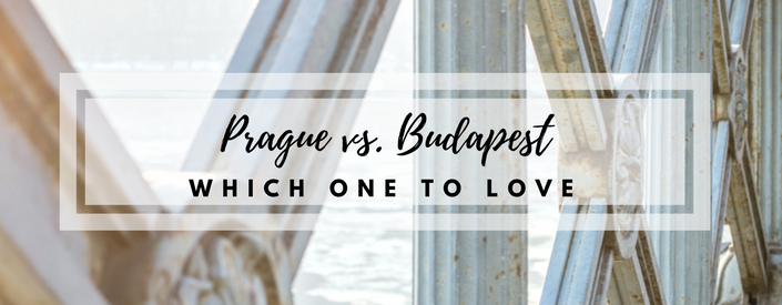 Budapest or Prague: Which One to Visit