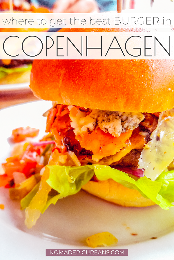 Craving something salty and greasy? Find out where to get the best burger in Copenhagen to satisfy your needs! #travel #denmark #foodieguide